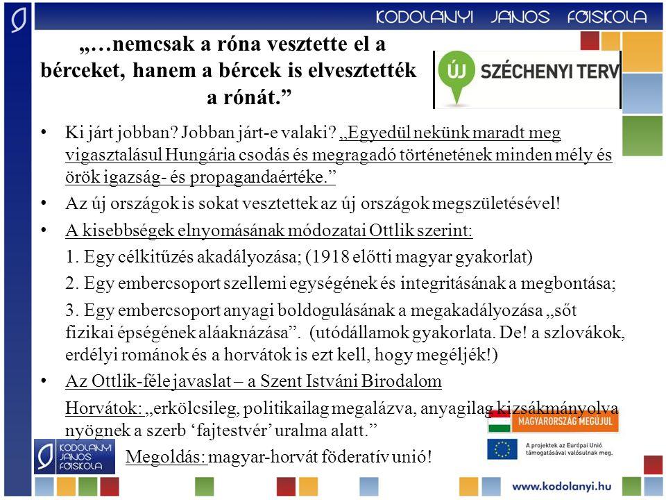 """A Szent Istváni Birodalom Szlovákok: """"az autonómia programjával boldogan térnének vissza az őshazába. DE: hol legyen a magyar-szlovák belső határ?"""