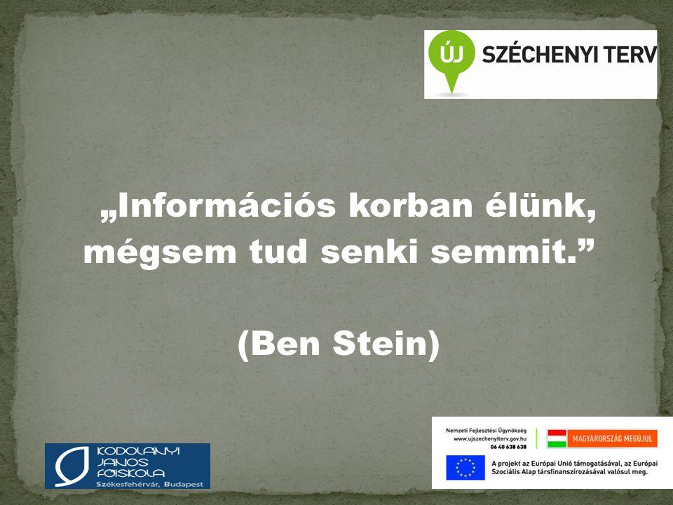 """""""Információs korban élünk, mégsem tud senki semmit."""" (Ben Stein) Intézményi logó"""