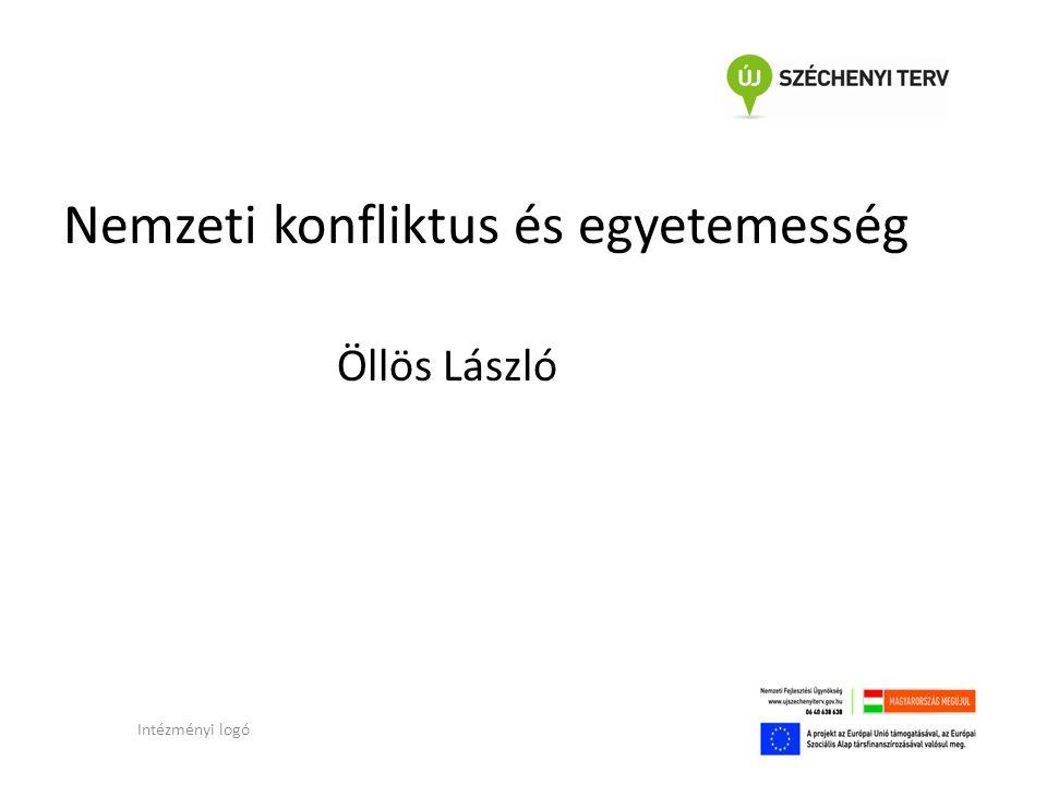 Nemzeti konfliktus és egyetemesség Öllös László Intézményi logó