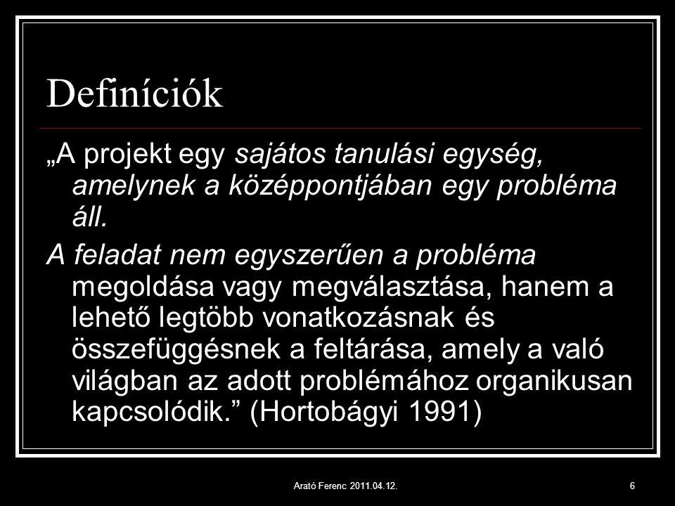 """Definíciók """"A projekt egy sajátos tanulási egység, amelynek a középpontjában egy probléma áll."""
