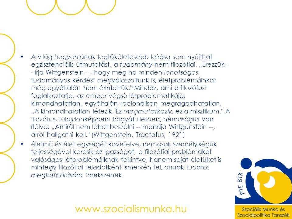 """A világ hogyanjának legtökéletesebb leírása sem nyújthat egzisztenciális útmutatást, a tudomány nem filozófiai. """"Érezzük - - írja Wittgenstein --, hog"""