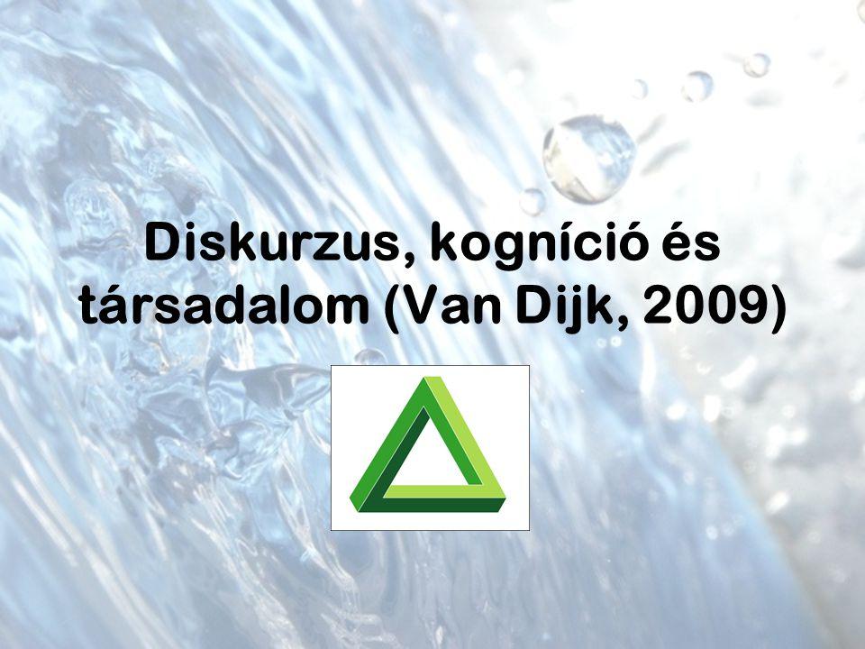 Diskurzus, kogníció és társadalom (Van Dijk, 2009)