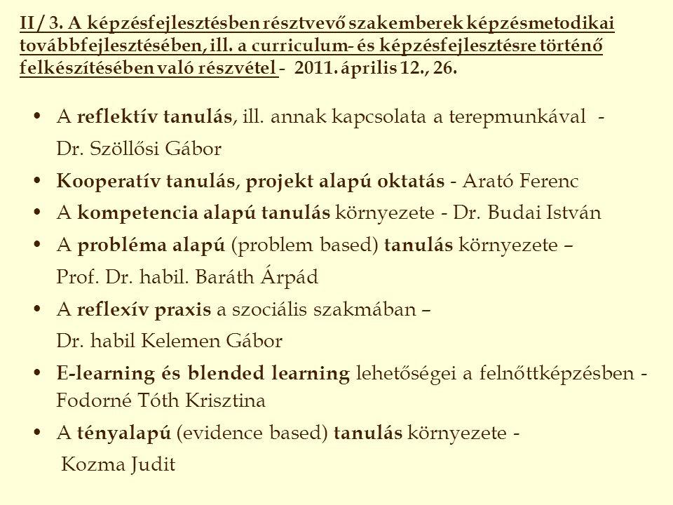 II / 3. A képzésfejlesztésben résztvevő szakemberek képzésmetodikai továbbfejlesztésében, ill. a curriculum- és képzésfejlesztésre történő felkészítés