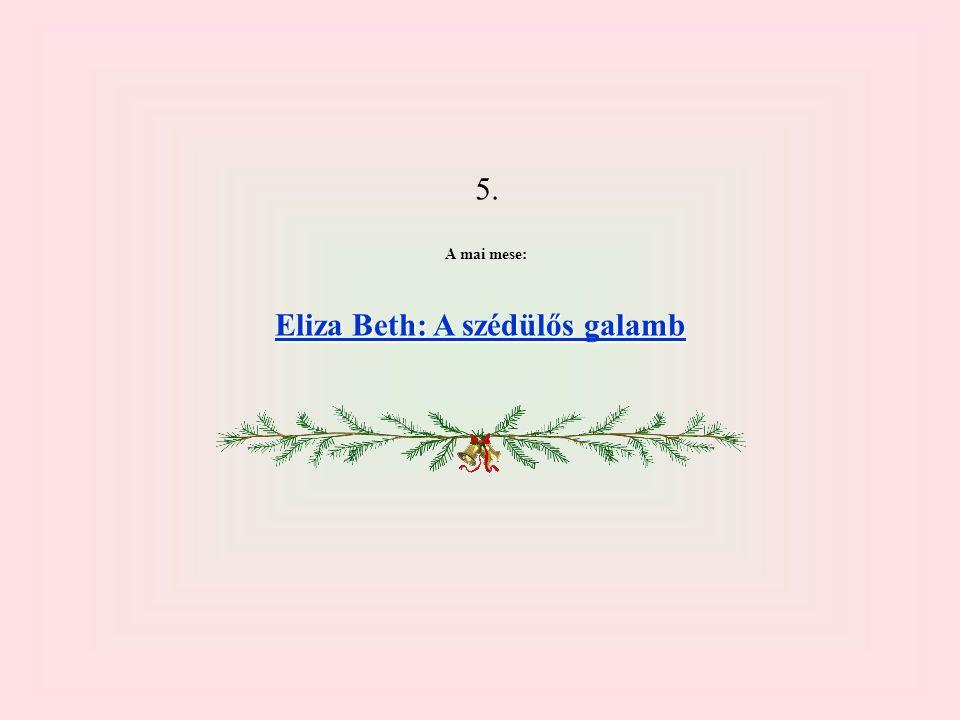 5. A mai mese: Eliza Beth: A szédülős galamb Eliza Beth: A szédülős galamb