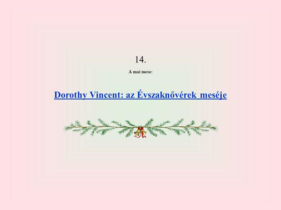 14. A mai mese: Dorothy Vincent: az Évszaknővérek meséje Dorothy Vincent: az Évszaknővérek meséje