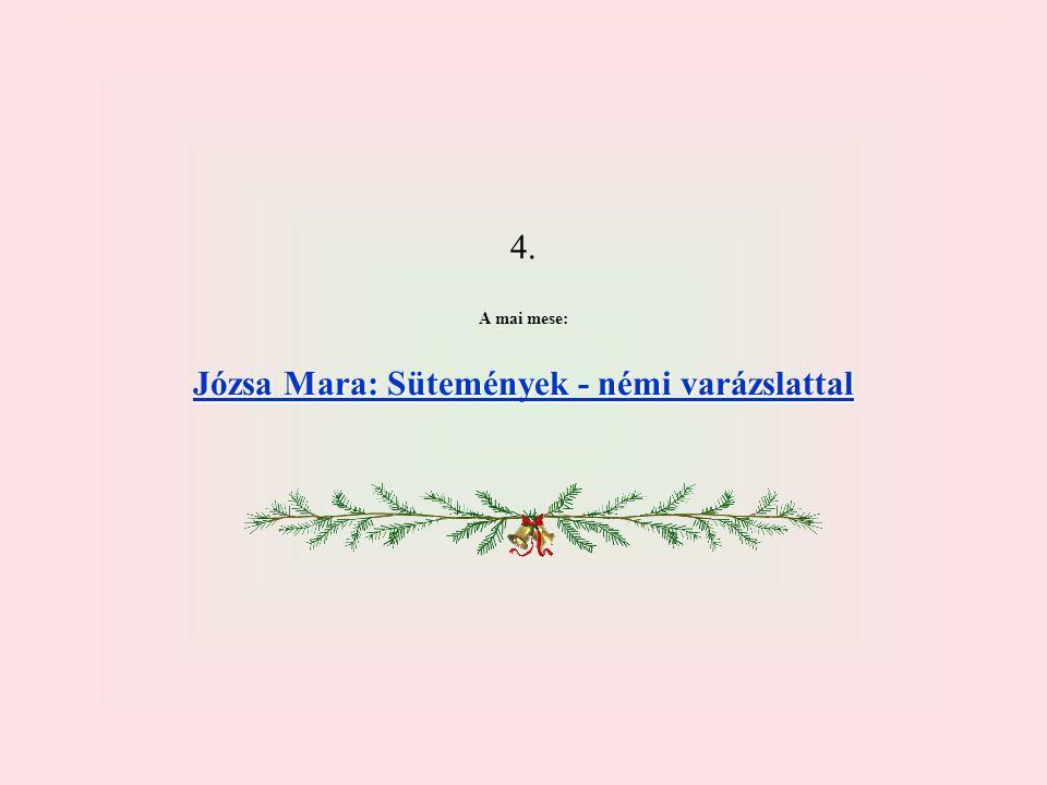 4. A mai mese: Józsa Mara: Sütemények - némi varázslattal Józsa Mara: Sütemények - némi varázslattal
