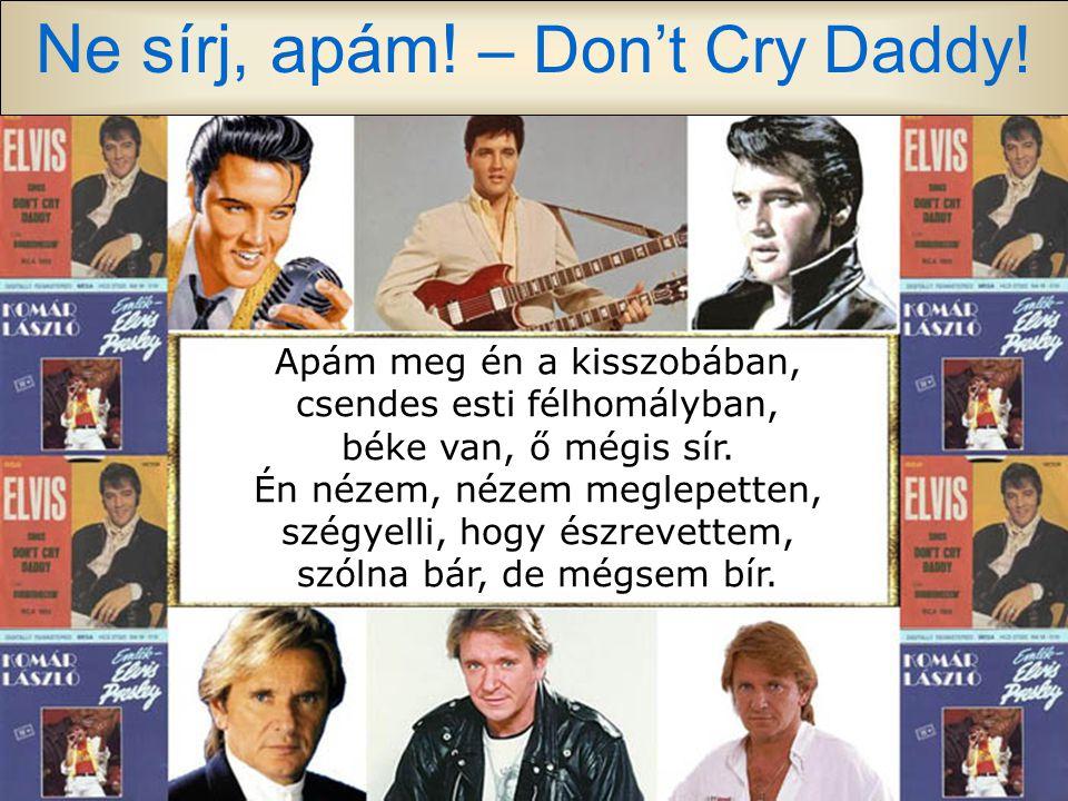 Ne sírj, apám! – Don't Cry Daddy!
