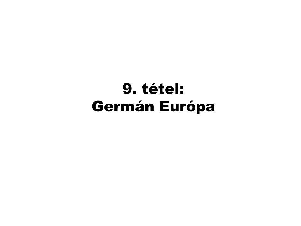 9. tétel: Germán Európa
