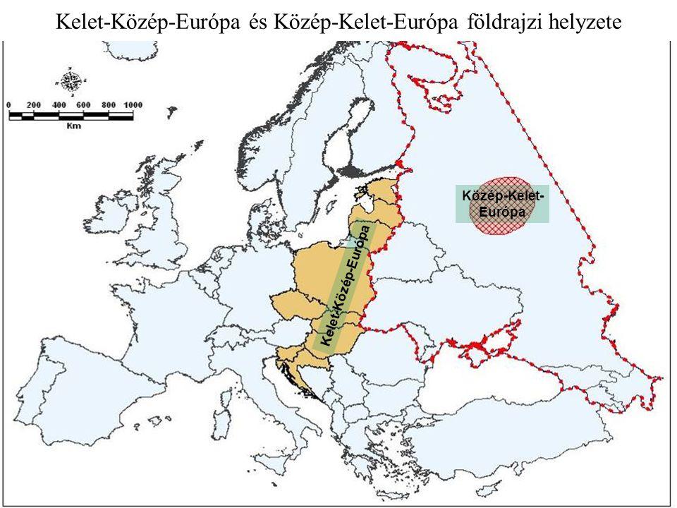 Közép-Kelet- Európa Kelet-Közép-Európa és Közép-Kelet-Európa földrajzi helyzete