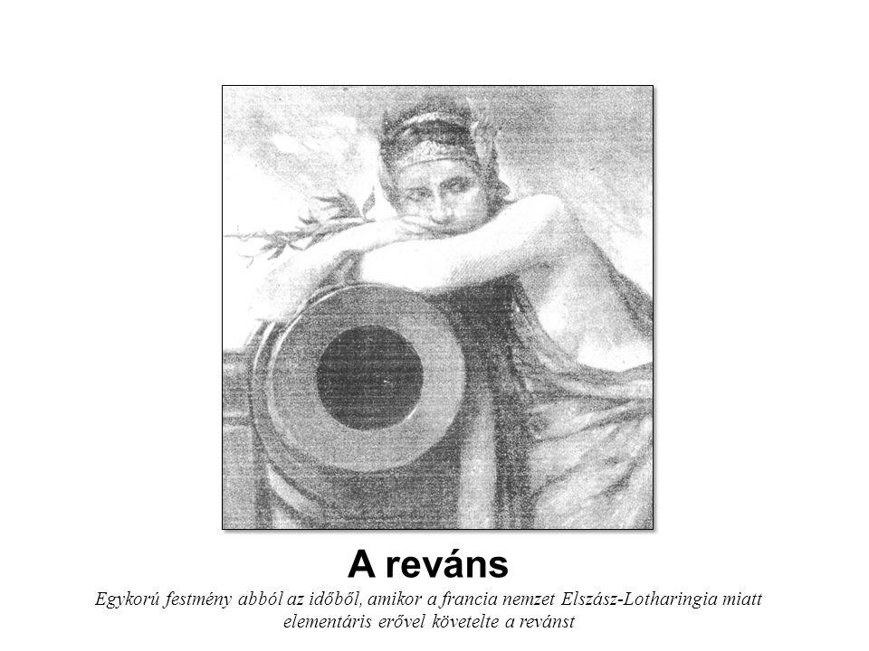 A reváns Egykorú festmény abból az időből, amikor a francia nemzet Elszász-Lotharingia miatt elementáris erővel követelte a revánst