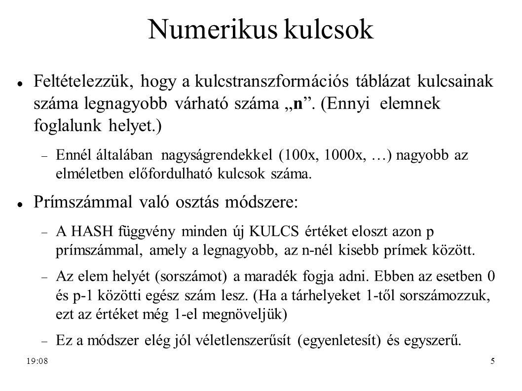 """5 Numerikus kulcsok Feltételezzük, hogy a kulcstranszformációs táblázat kulcsainak száma legnagyobb várható száma """"n"""". (Ennyi elemnek foglalunk helyet"""