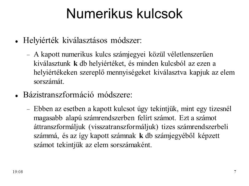 7 Numerikus kulcsok Helyiérték kiválasztásos módszer:  A kapott numerikus kulcs számjegyei közül véletlenszerűen kiválasztunk k db helyiértéket, és m