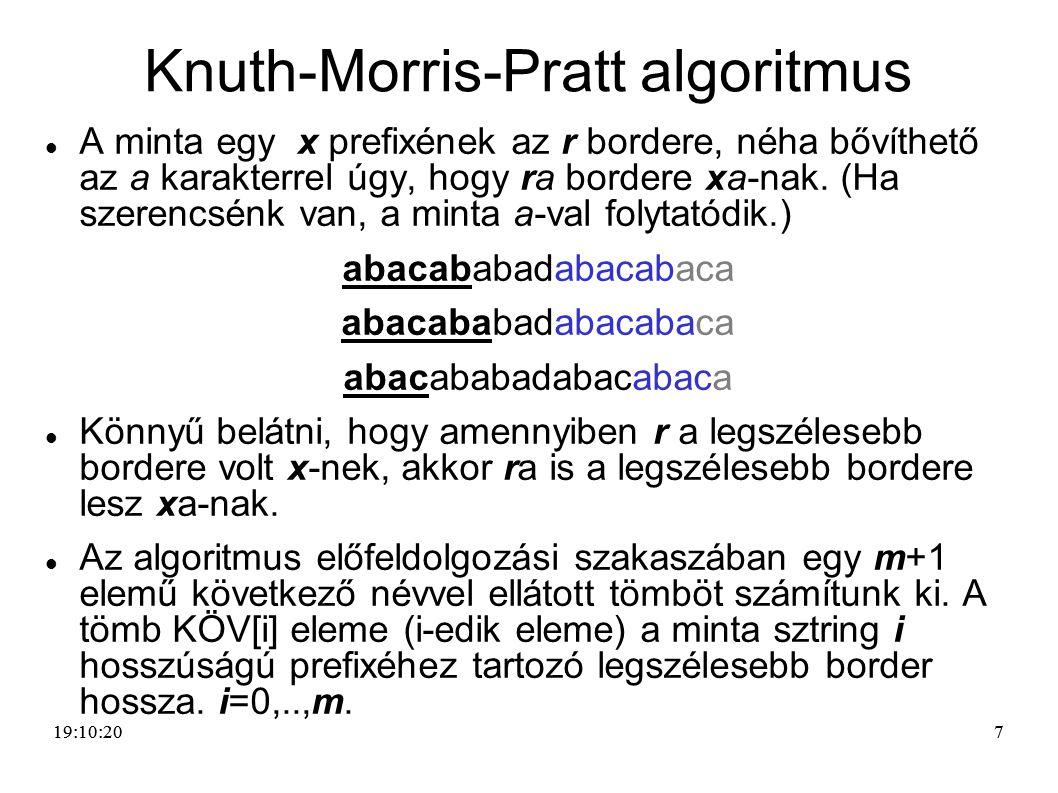 77 Knuth-Morris-Pratt algoritmus A minta egy x prefixének az r bordere, néha bővíthető az a karakterrel úgy, hogy ra bordere xa-nak. (Ha szerencsénk v