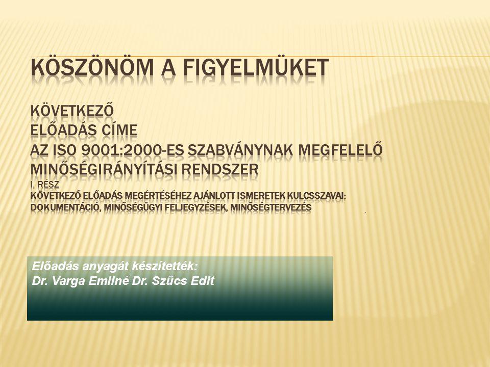 Előadás anyagát készítették: Dr. Varga Emilné Dr. Szűcs Edit