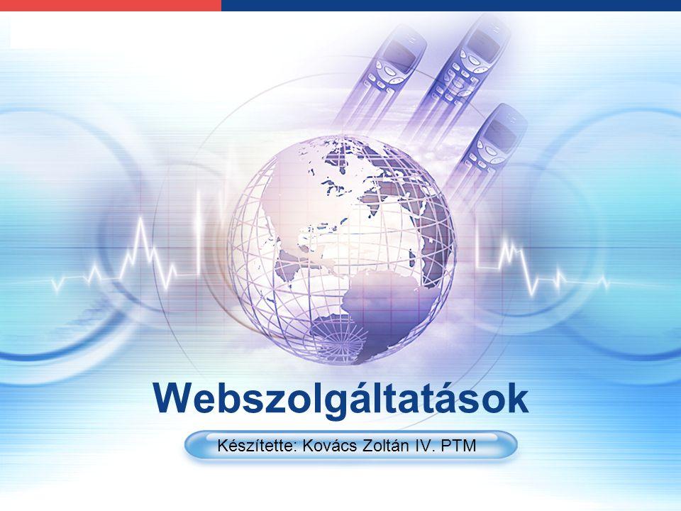 LOGO Webszolgáltatások Készítette: Kovács Zoltán IV. PTM