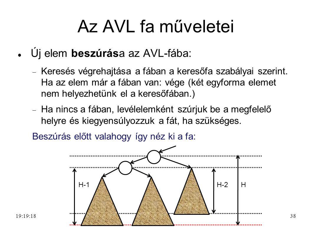 38 Az AVL fa műveletei Új elem beszúrása az AVL-fába:  Keresés végrehajtása a fában a keresőfa szabályai szerint.