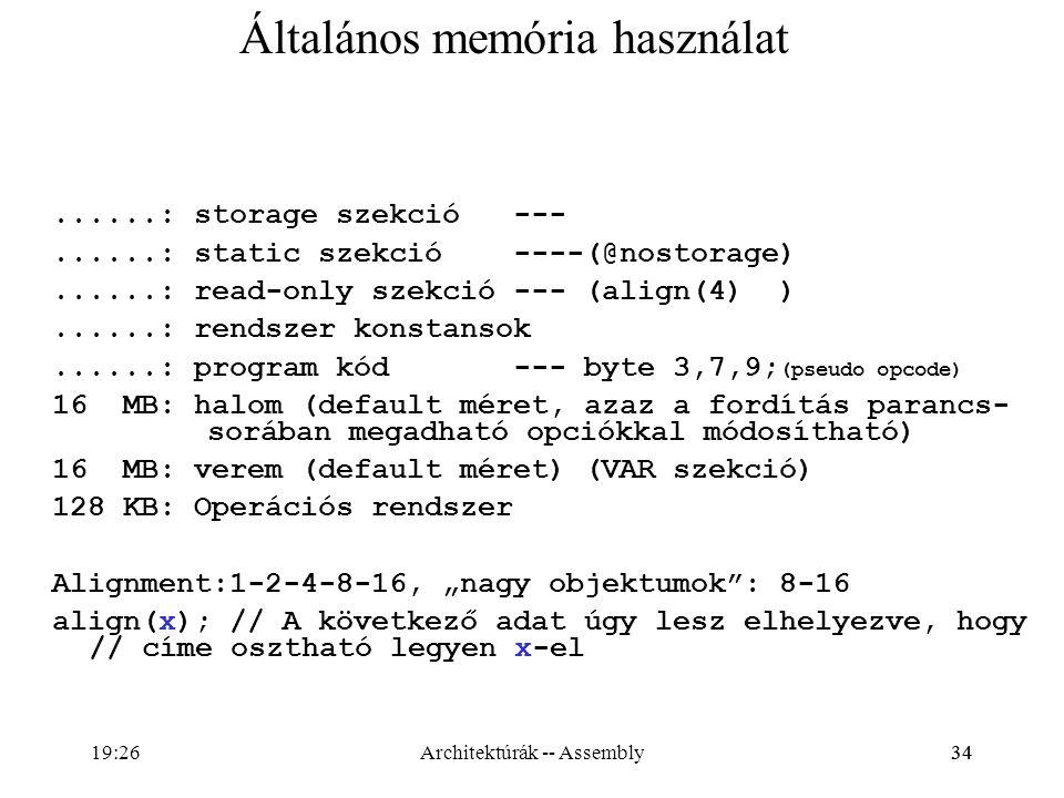 34 Általános memória használat......: storage szekció ---......: static szekció ----(@nostorage)......: read-only szekció --- (align(4) )......: rends