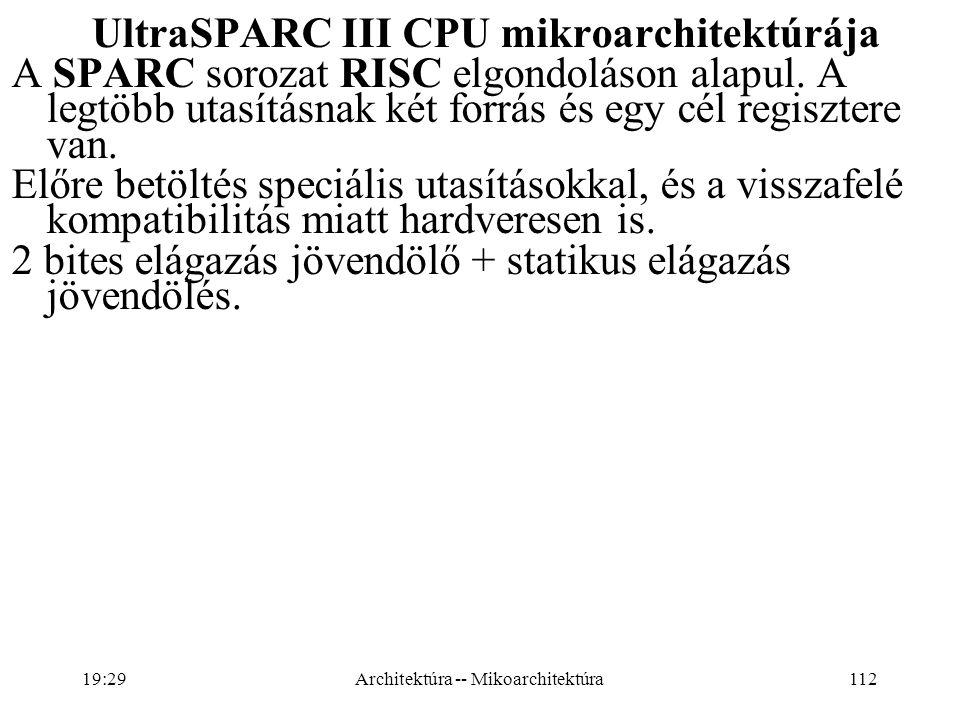 112 UltraSPARC III CPU mikroarchitektúrája A SPARC sorozat RISC elgondoláson alapul.