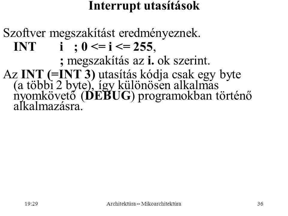 36 Interrupt utasítások Szoftver megszakítást eredményeznek.