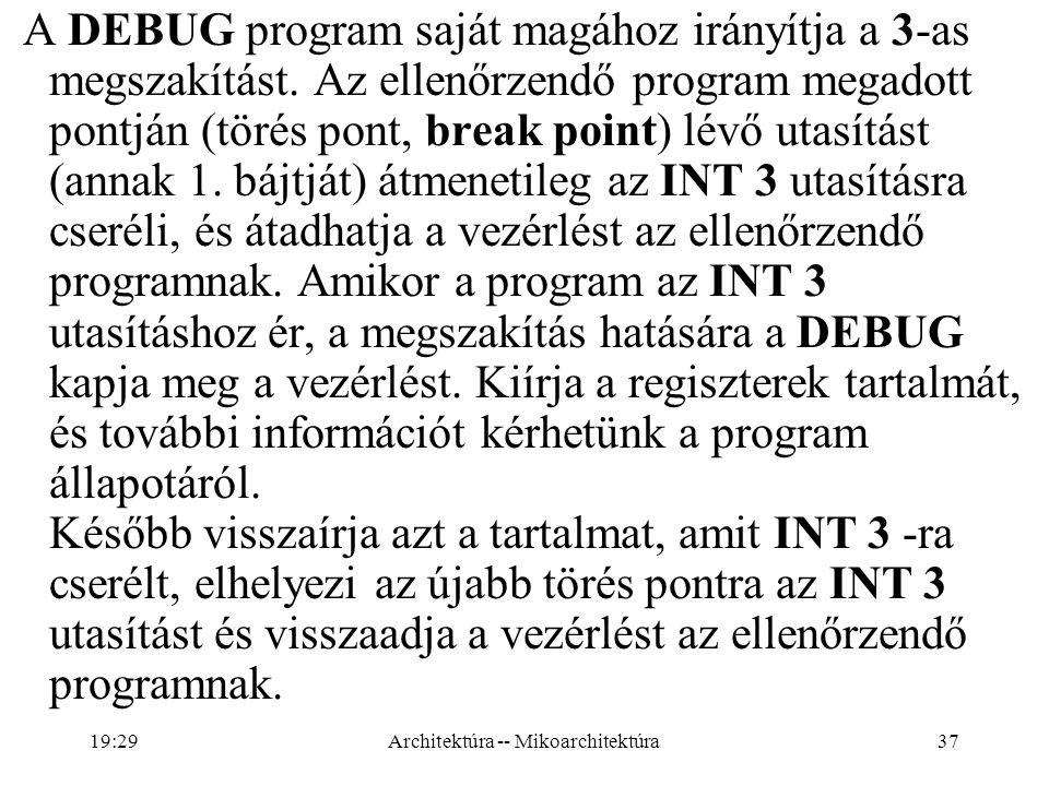 37 A DEBUG program saját magához irányítja a 3-as megszakítást.