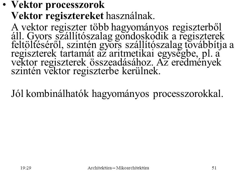 51 Vektor processzorok Vektor regisztereket használnak.