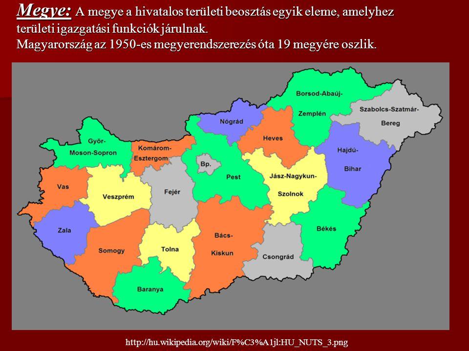 Megye: A megye a hivatalos területi beosztás egyik eleme, amelyhez területi igazgatási funkciók járulnak. Magyarország az 1950-es megyerendszerezés ót