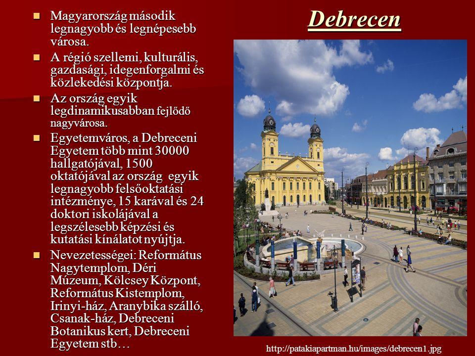Debrecen Magyarország második legnagyobb és legnépesebb városa. Magyarország második legnagyobb és legnépesebb városa. A régió szellemi, kulturális, g