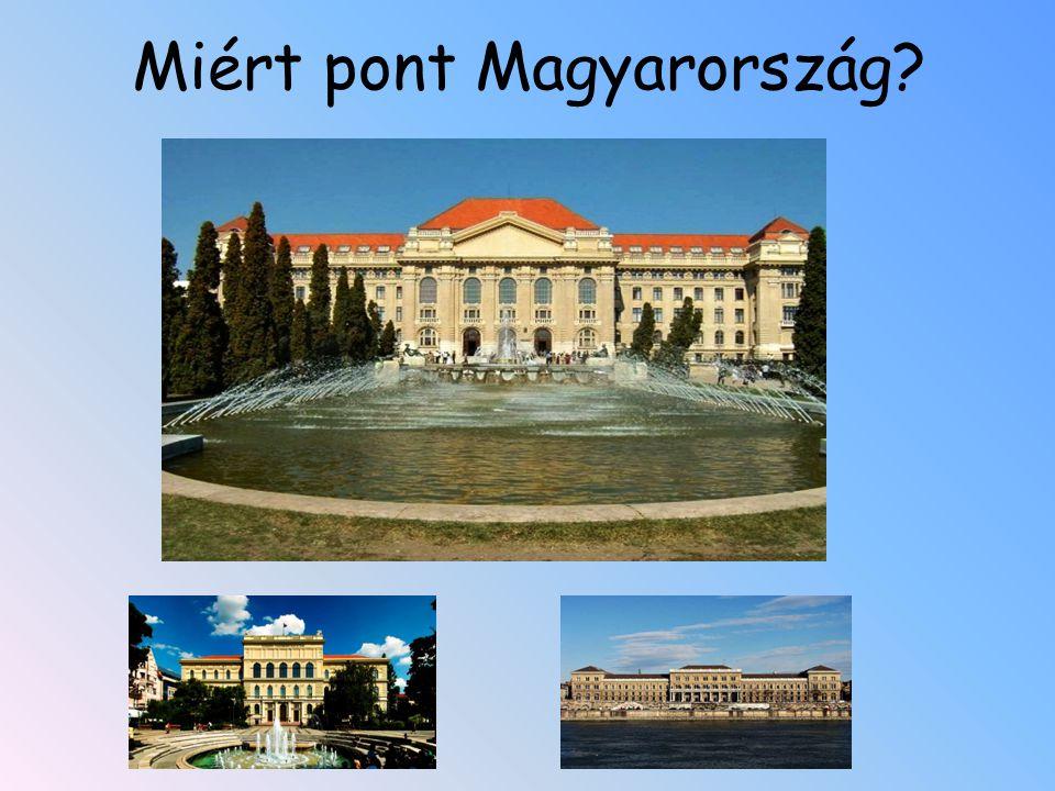 Miért pont Magyarország?