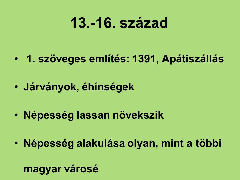 Török hódoltság A város 1554 után (1552 Szolnok elesik) került török kézre A Jászság felvonuló és hadtápterület Fosztogató török és tatár csapatok Elnéptelenedés Pusztásodás