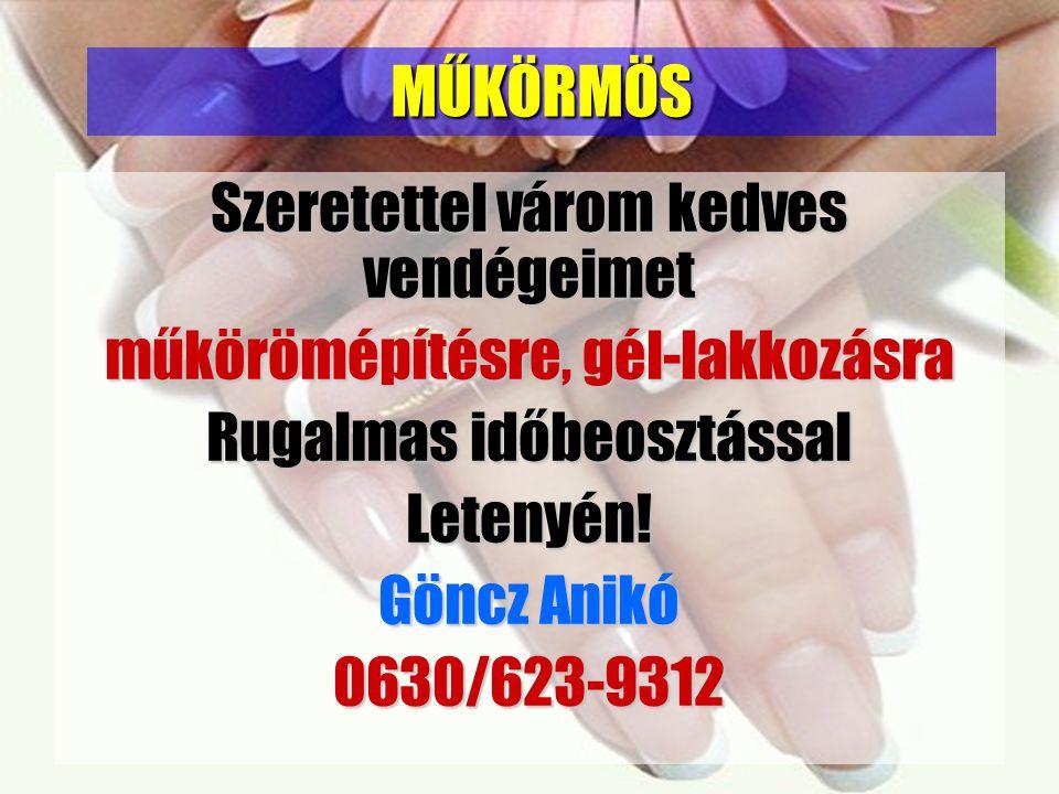 Szeretettel várom kedves vendégeimet műkörömépítésre, gél-lakkozásra Rugalmas időbeosztással Letenyén! Göncz Anikó 0630/623-9312 MŰKÖRMÖS