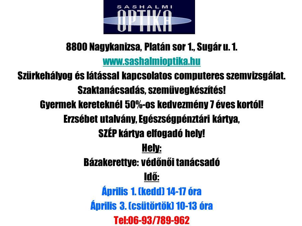 8800 Nagykanizsa, Platán sor 1., Sugár u.1.