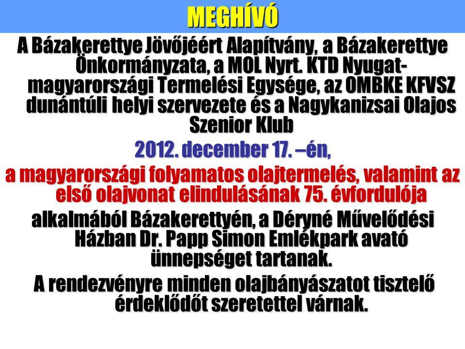 MEGHÍVÓA Bázakerettye Jövőjéért Alapítvány, a Bázakerettye Önkormányzata, a MOL Nyrt.