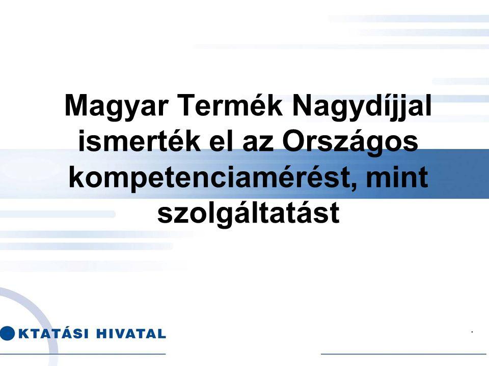 . Magyar Termék Nagydíjjal ismerték el az Országos kompetenciamérést, mint szolgáltatást