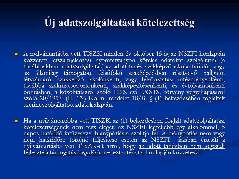 Új adatszolgáltatási kötelezettség A nyilvántartásba vett TISZK minden év október 15-ig az NSZFI honlapján közzétett létszámjelentési nyomtatványon kö