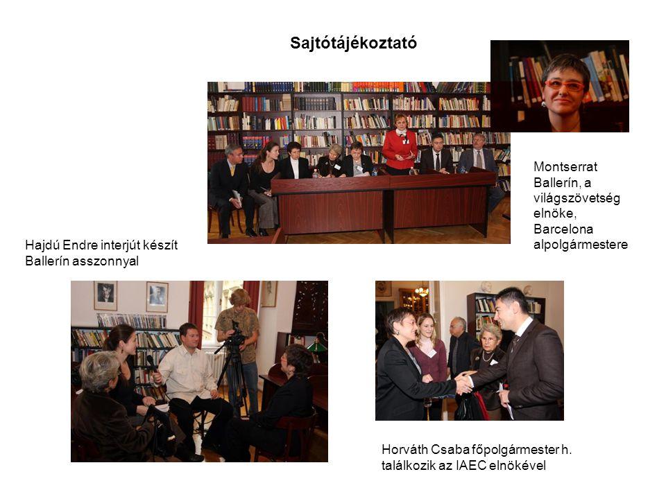 Sajtótájékoztató Montserrat Ballerín, a világszövetség elnöke, Barcelona alpolgármestere Hajdú Endre interjút készít Ballerín asszonnyal Horváth Csaba főpolgármester h.