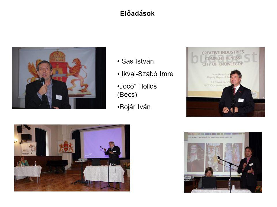 Előadások Sas István Ikvai-Szabó Imre Joco Hollos (Bécs) Bojár Iván