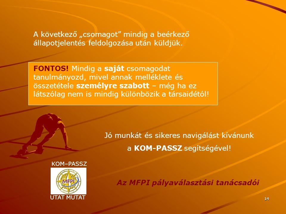 14 Jó munkát és sikeres navigálást kívánunk a KOM-PASSZ segítségével.