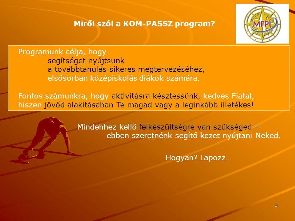 3 Miről szól a KOM-PASSZ program.