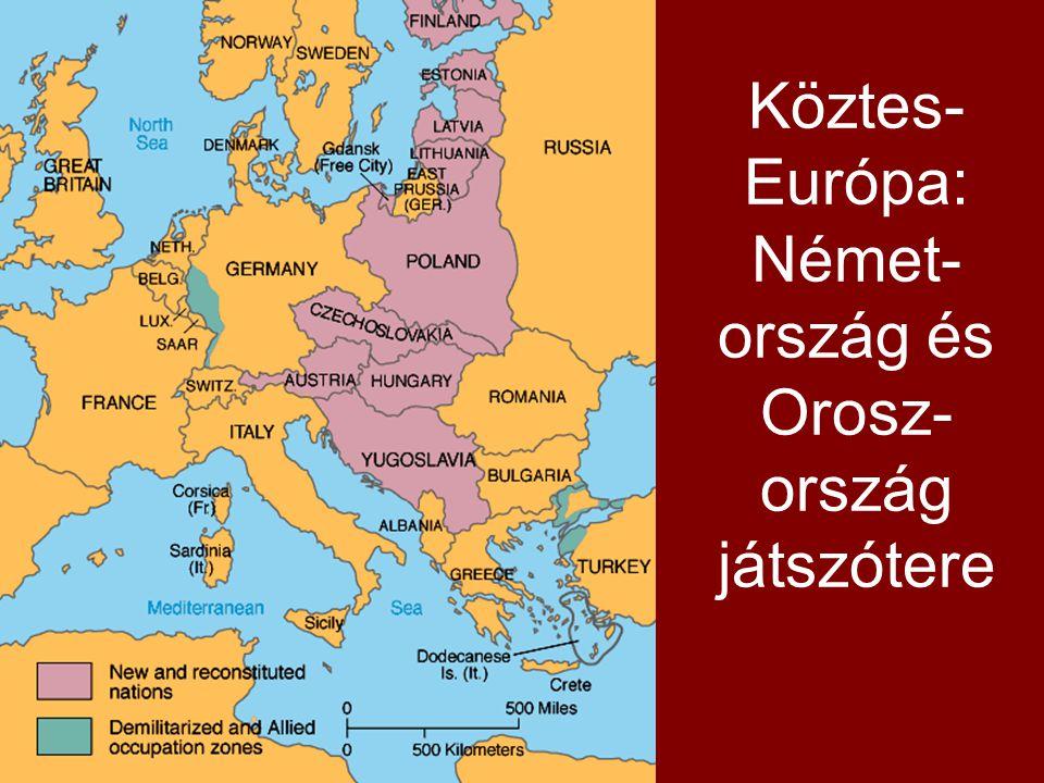 Köztes- Európa: Német- ország és Orosz- ország játszótere