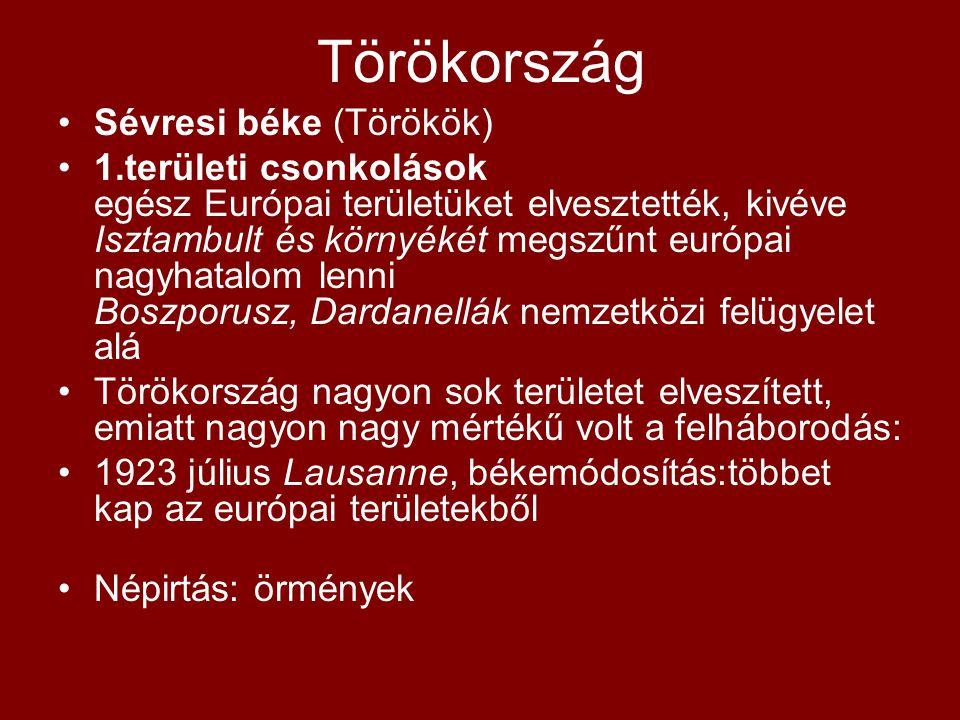 Törökország Sévresi béke (Törökök) 1.területi csonkolások egész Európai területüket elvesztették, kivéve Isztambult és környékét megszűnt európai nagy