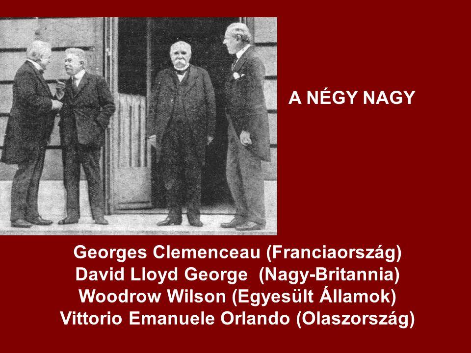 Georges Clemenceau (Franciaország) David Lloyd George (Nagy-Britannia) Woodrow Wilson (Egyesült Államok) Vittorio Emanuele Orlando (Olaszország) A NÉG