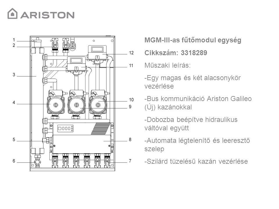 MGM-III-as fűtőmodul egység Cikkszám: 3318289 Műszaki leírás: -Egy magas és két alacsonykör vezérlése -Bus kommunikáció Ariston Galileo (Új) kazánokka