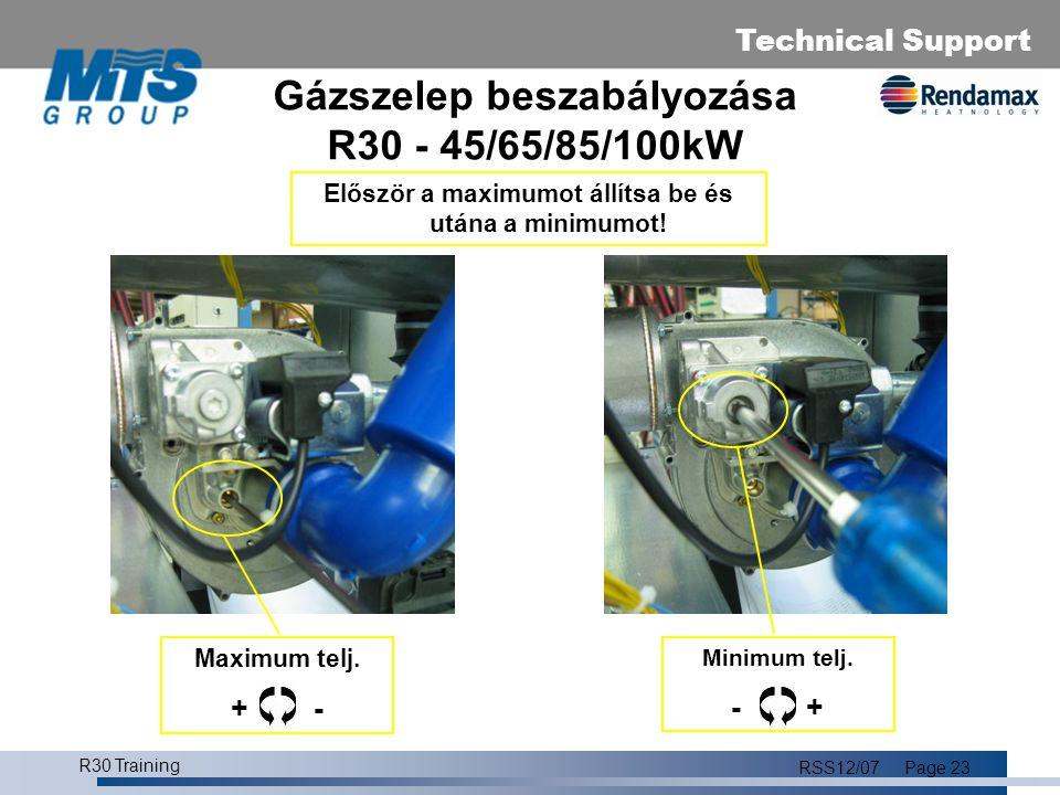 Technical Support R30 Training RSS12/07Page 24 Gázszelep beszabályozása R30 - 120kW Először a maximumot állítsa be és utána a minimumot.