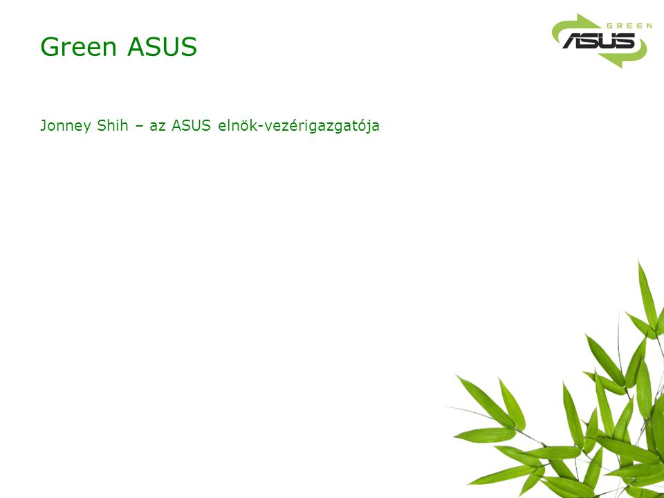 Green ASUS Jonney Shih – az ASUS elnök-vezérigazgatója