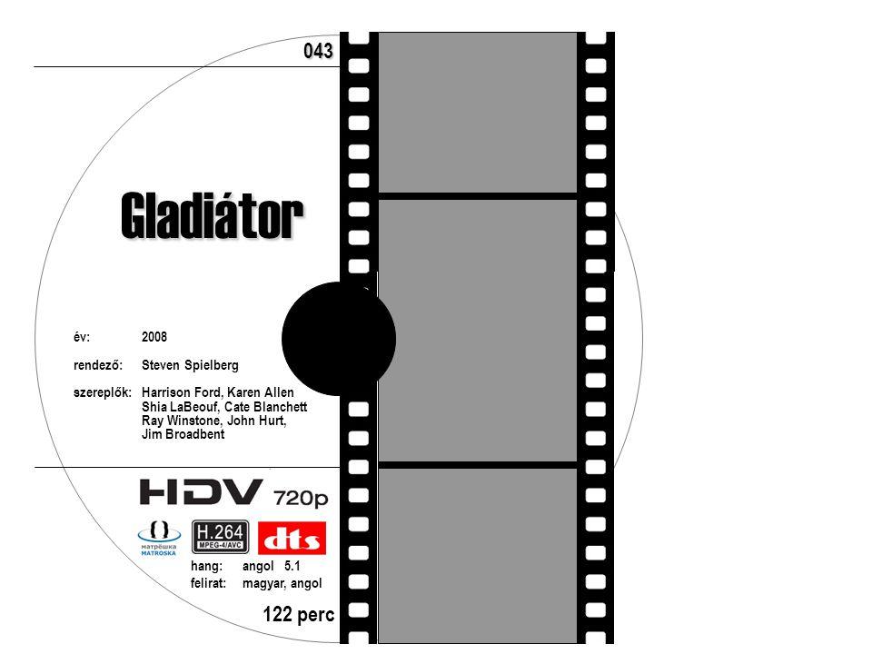 Gladiátor év:2008 rendező:Steven Spielberg szereplők:Harrison Ford, Karen Allen Shia LaBeouf, Cate Blanchett Ray Winstone, John Hurt, Jim Broadbent 122 perc hang:angol 5.1 felirat:magyar, angol 043