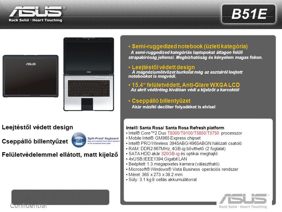 1 Confidential B51E Semi-ruggedized notebook (üzleti kategória) A semi-ruggedized kategóriás laptopokat átlagon felüli strapabíróság jellemzi.