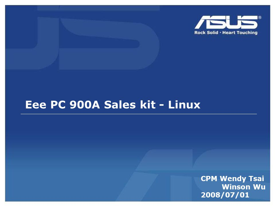 Eee PC 900A Sales kit - Linux CPM Wendy Tsai Winson Wu 2008/07/01