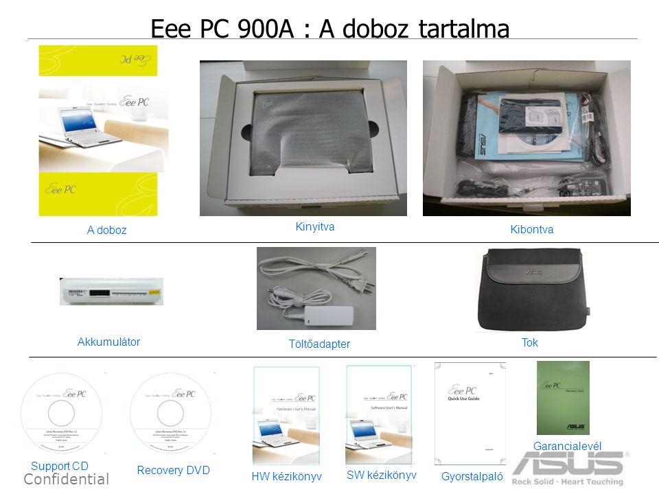 11 Confidential Eee PC 900A : A doboz tartalma Akkumulátor Tok Töltőadapter Support CD Garancialevél HW kézikönyv A doboz Kinyitva Kibontva Gyorstalpaló Recovery DVD SW kézikönyv