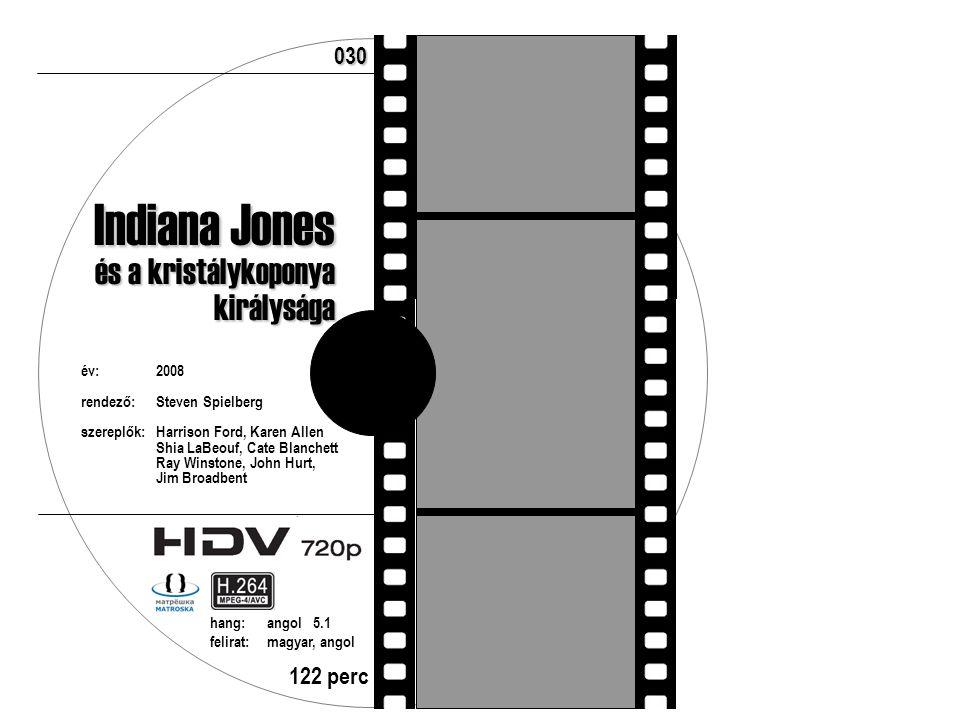 év:2008 rendező:Steven Spielberg szereplők:Harrison Ford, Karen Allen Shia LaBeouf, Cate Blanchett Ray Winstone, John Hurt, Jim Broadbent 122 perc hang:angol 5.1 felirat:magyar, angol 030 Indiana Jones és a kristálykoponya királysága