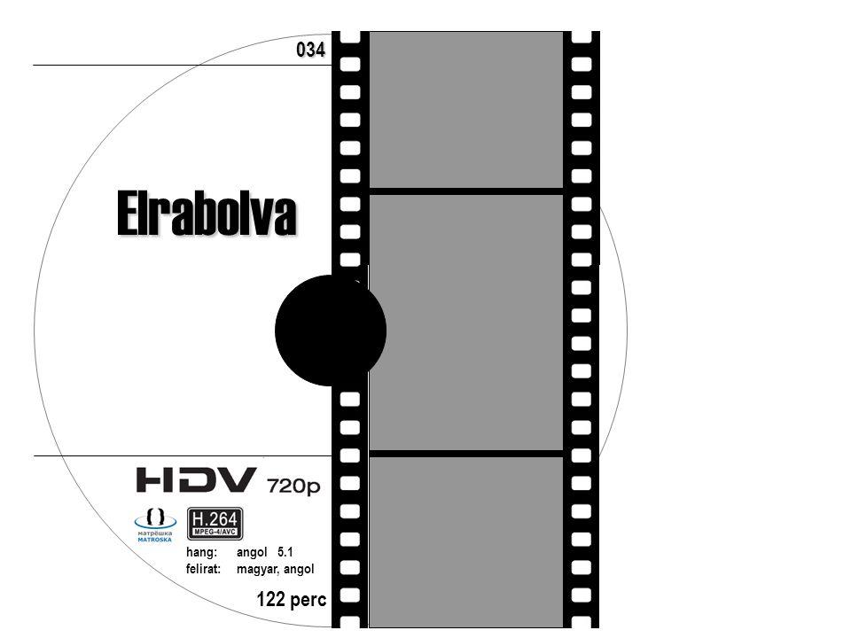 122 perc hang:angol 5.1 felirat:magyar, angol 034 Elrabolva